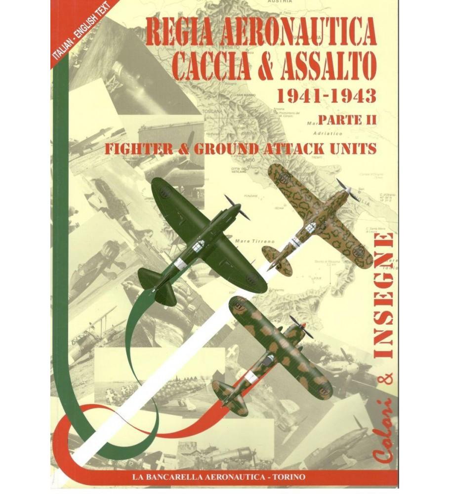 Regia Aeronautica Caccia & Assalto - Parte 2