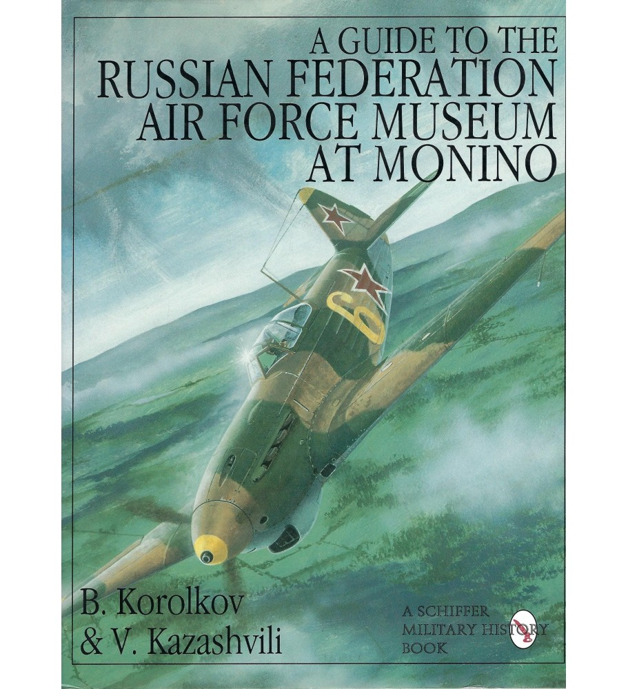 A Guide to the Russian Federation Air Force Museum at Monino