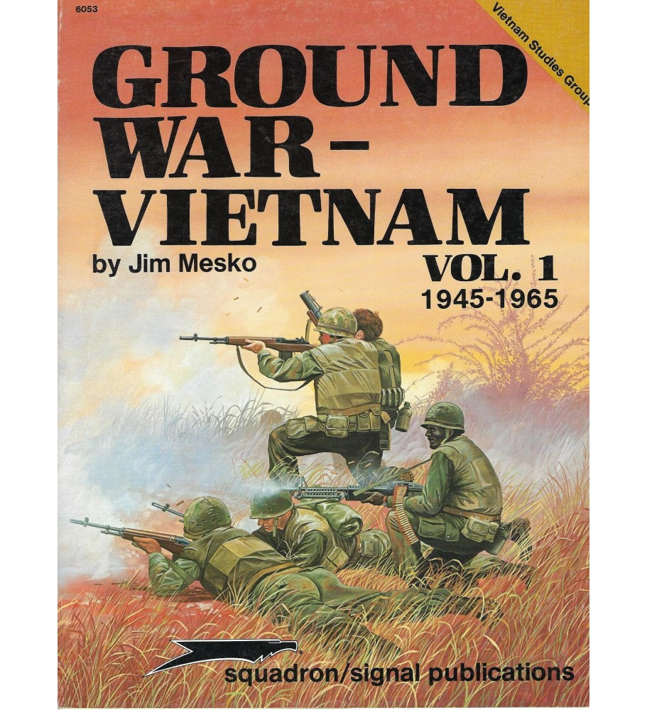 Ground War-Vietnam Vol.1 1945/1965 (Vietnam Studies Group) Squadron n. 6053